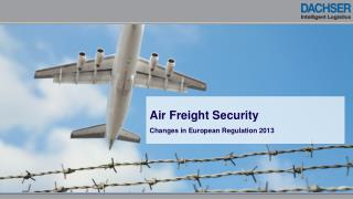 Air  Freight  Security Changes  in European Regulation 2013