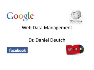 Web Data Management Dr. Daniel Deutch