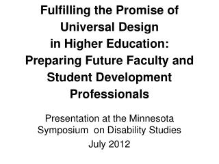 Presentation at the Minnesota Symposium  on Disability Studies July 2012