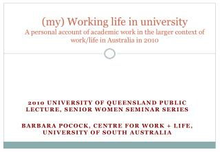 2010 University of Queensland Public lecture, Senior women seminar series