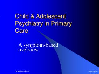 Child & Adolescent Psychiatry in Primary Care