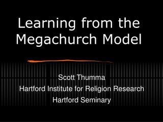 Scott Thumma Hartford Institute for Religion Research Hartford Seminary