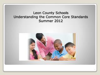Leon County Schools Understanding the Common Core Standards Summer 2012