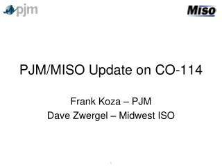 PJM/MISO Update on CO-114
