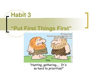 "Habit 3 ""Put First Things First"""