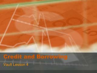 Credit and Borrowing