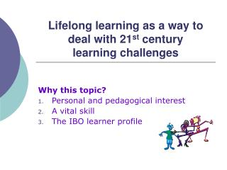 Lifelong learning as a way to deal with 21 st  century  learning challenges