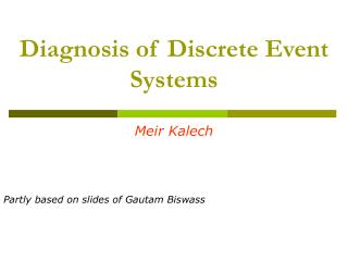Diagnosis of Discrete Event Systems