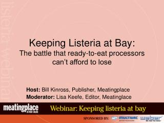 Keeping Listeria at Bay: The battle that ready-to-eat processors can't afford to lose