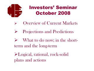 Investors' Seminar October 2008