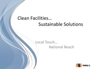 Clean  Facilities…                            Sustainable Solutions