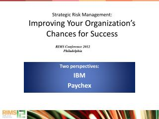 Strategic Risk Management:  Improving Your Organization�s  Chances for Success