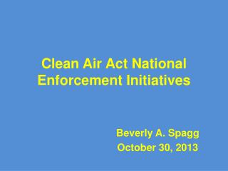 Clean Air Act National Enforcement Initiatives