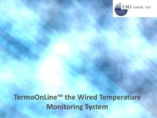 TermoOnLine™ the Wired Temperature Monitoring System