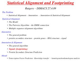 Statistical Alignment and Footprinting Rutgers – DIMACS 27.4.09