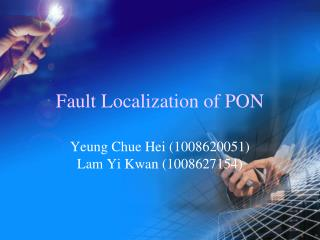 Fault Localization of PON