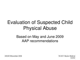 Evaluation of Suspected Child Physical Abuse