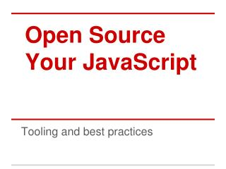 Open Source  Your JavaScript