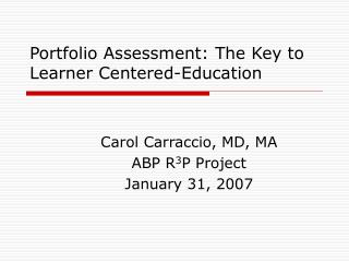 Portfolio Assessment: The Key to Learner Centered-Education