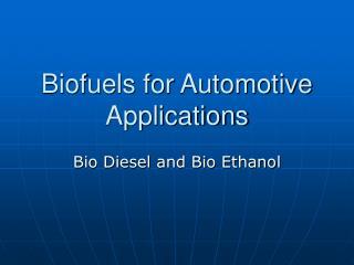 Biofuels for Automotive Applications