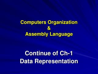 Computers Organization &  Assembly Language