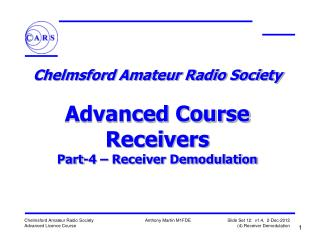 Chelmsford Amateur Radio Society  Advanced Course Receivers Part-4 – Receiver Demodulation
