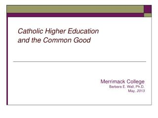 Catholic Higher Education  and the Common Good