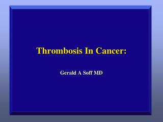 Thrombosis In Cancer: