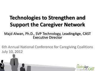 Technologies to Strengthen and Support the Caregiver Network