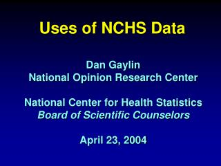 Uses of NCHS Data