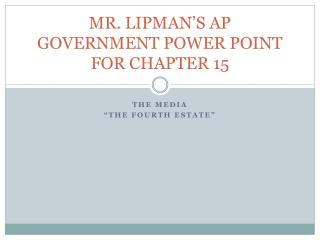 MR. LIPMAN'S AP GOVERNMENT POWER POINT FOR CHAPTER 15