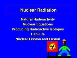 Nuclear Radiation