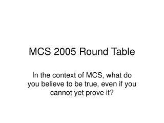 MCS 2005 Round Table