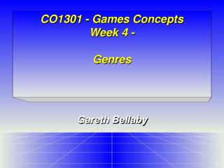 CO1301 - Games Concepts Week 4 - Genres