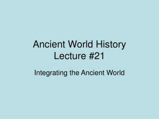 Ancient World History Lecture #21