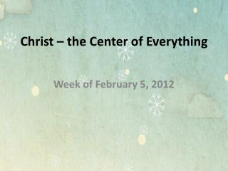 Christ – the Center of Everything