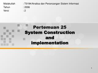 Pertemuan 25 System Construction  and  implementation