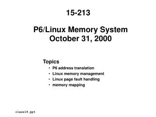 P6/Linux Memory System October 31, 2000