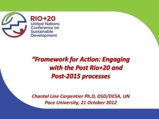 """Framework for Action: Engaging with the Post Rio+20 and  Post-2015 processes"