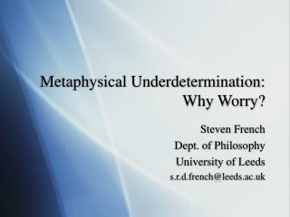 Metaphysical Underdetermination: Why Worry?