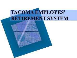 TACOMA EMPLOYES' RETIREMENT SYSTEM