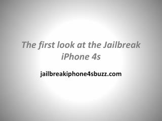 The first look at the Jailbreak iPhone 4s