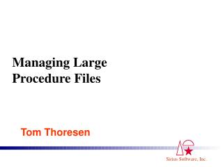 Managing Large Procedure Files