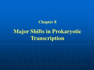 Chapter 8  Major Shifts in Prokaryotic Transcription