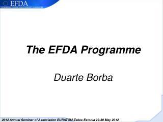 The EFDA Programme  Duarte Borba