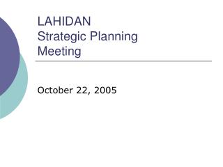 LAHIDAN  Strategic Planning  Meeting