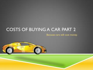 Costs of Buying A Car Part 2