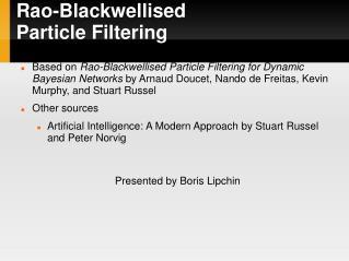 Rao-Blackwellised  Particle Filtering