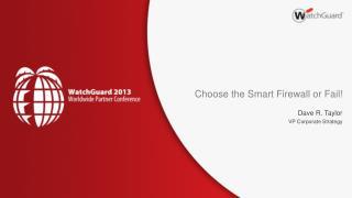Choose the Smart Firewall or Fail!