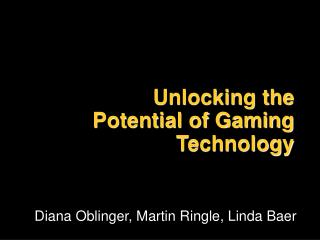 Unlocking the Potential of Gaming Technology